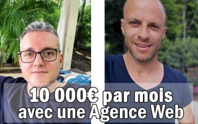 Comment faire 10.000€/mois avec une agence Web ?